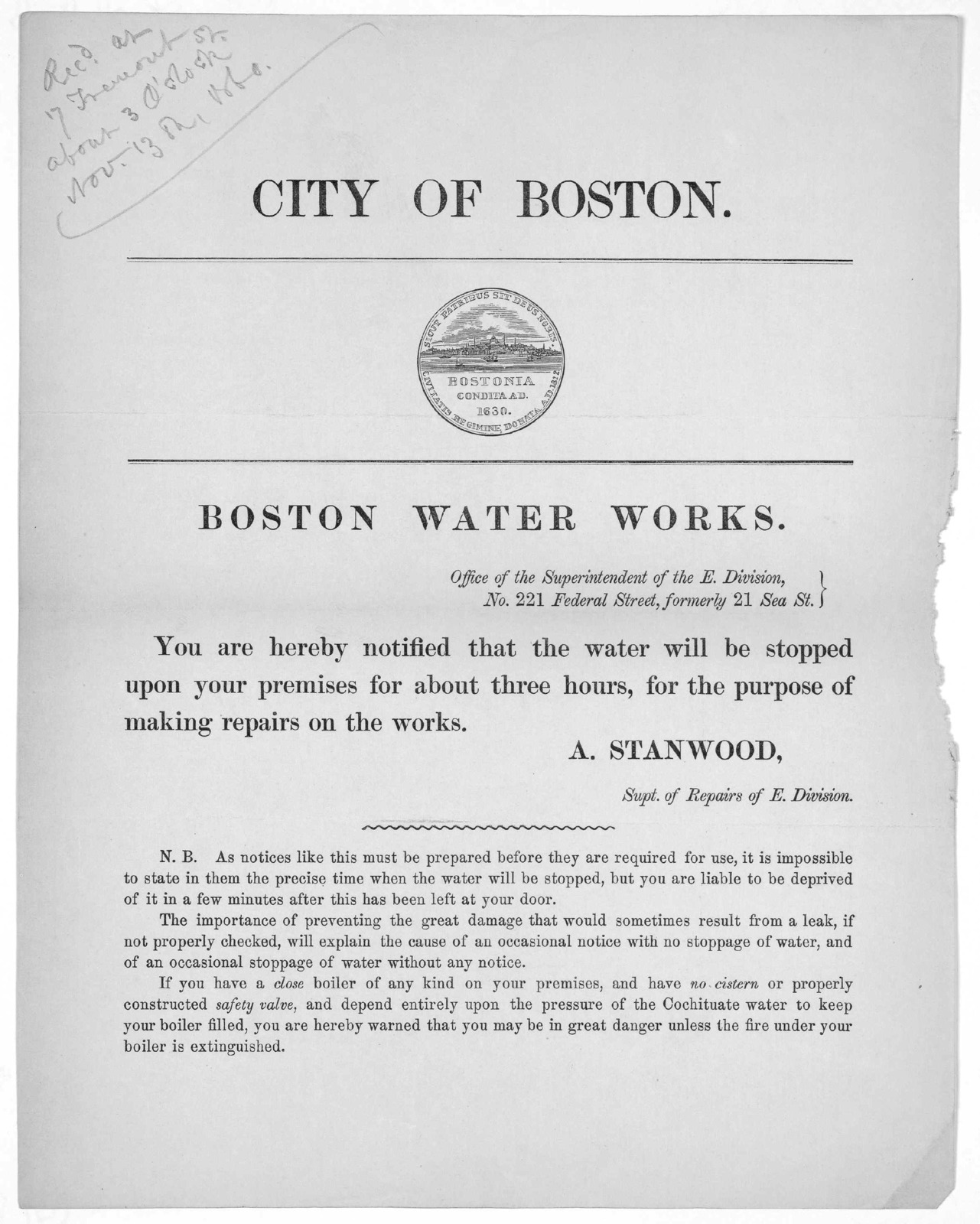 City of Boston. Boston water work ... You are hereby notified that the water will be stopped upon your premises for about three hours, for the purpose of making repairs on the works A. Stanwood. S pt. of Repairs of E. Division. [Nov. 13, 1860].