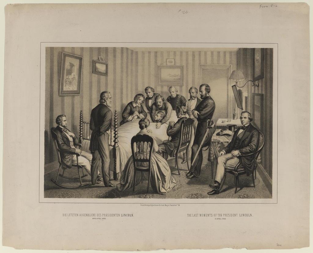 Die letzten augenblicke des prasidenten Lincoln. The last moments of the President Lincoln, [Druck portrait].