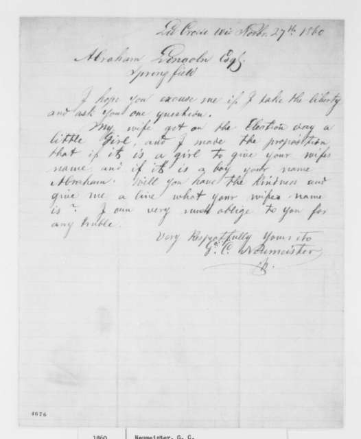 G. C. Neumeister to Abraham Lincoln, Tuesday, November 27, 1860  (Wants to name newborn daughter after Mrs. Lincoln)