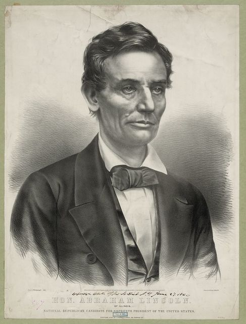 Hon. Abraham Lincoln: of Illinois, national Republican candidate for sixteenth president of the United States