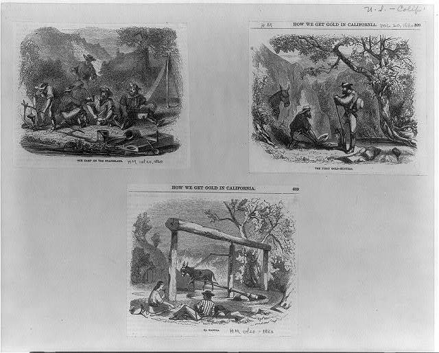 """[How we get gold in California: """"our camp on the Stanislaus"""", """"the first gold-hunters"""", and """"El Rastra""""]"""
