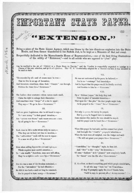 "Important state paper. ""Extention."" Being a piece of the State liquor agency, which was blown by the late disastrous explosion into the State House, and from thence transferred to the Suffolk Jail, to be kept as a memento of the sad event. Respe"