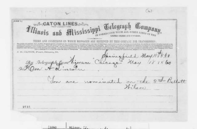 J. J. A. Wilson to Abraham Lincoln, Friday, May 18, 1860  (Telegram, six same date)