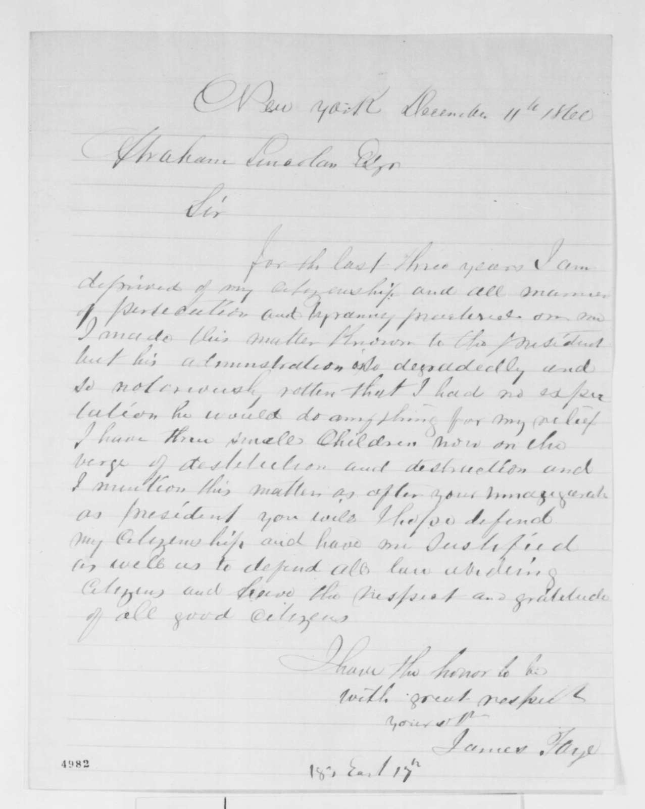 James Faye to Abraham Lincoln, Tuesday, December 11, 1860  (Has no means and seeks relief)