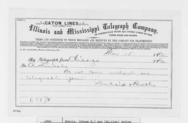 Jesse K. Dubois and William Butler to Abraham Lincoln, Friday, May 18, 1860  (Telegram offering advice)