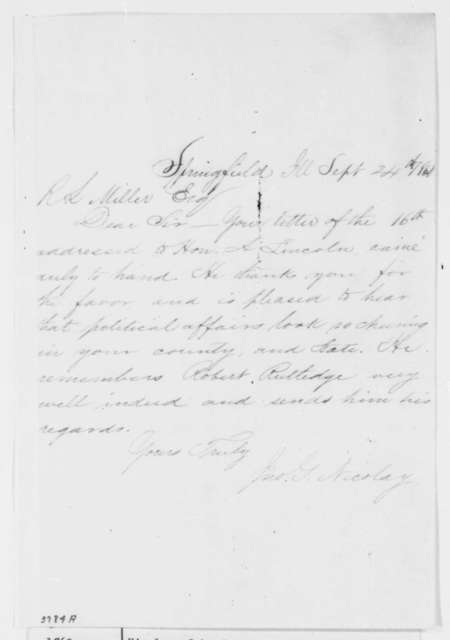John G. Nicolay to Rufus L. Miller, Monday, September 24, 1860  (Acknowledgment)