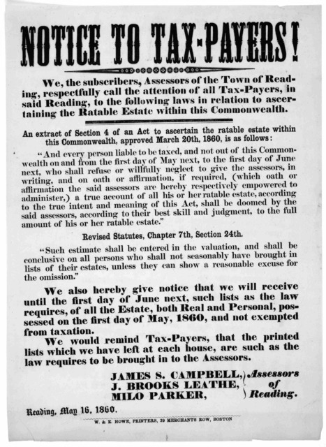 Notice to tax-payers! We, the subscribers, assessors of the Town of Reading, respectfully, call the attention of all tax-payers, in said Reading, to the following laws in relation to ascertaining the retable estate within this Commonwealth ... A