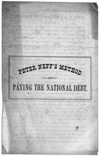 Peter Neff's method of paying the national debt. [n. p. 186-].