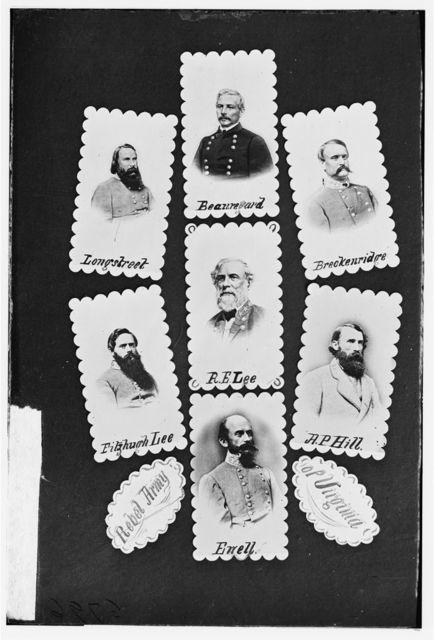 Rebel Army of Virginia: Longstreet, Beauregard, Breckenridge, Fitzhugh Lee, R.E. Lee, A.P. Hill, and Ewell
