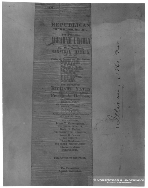 Republican ticket. For President Abraham Lincoln of Illinois. For Vice President Hannibal Hamlin of Maine. Electors of President and Vice President [11 names] For Governor Richard Yates ... 1860. [s. l.]