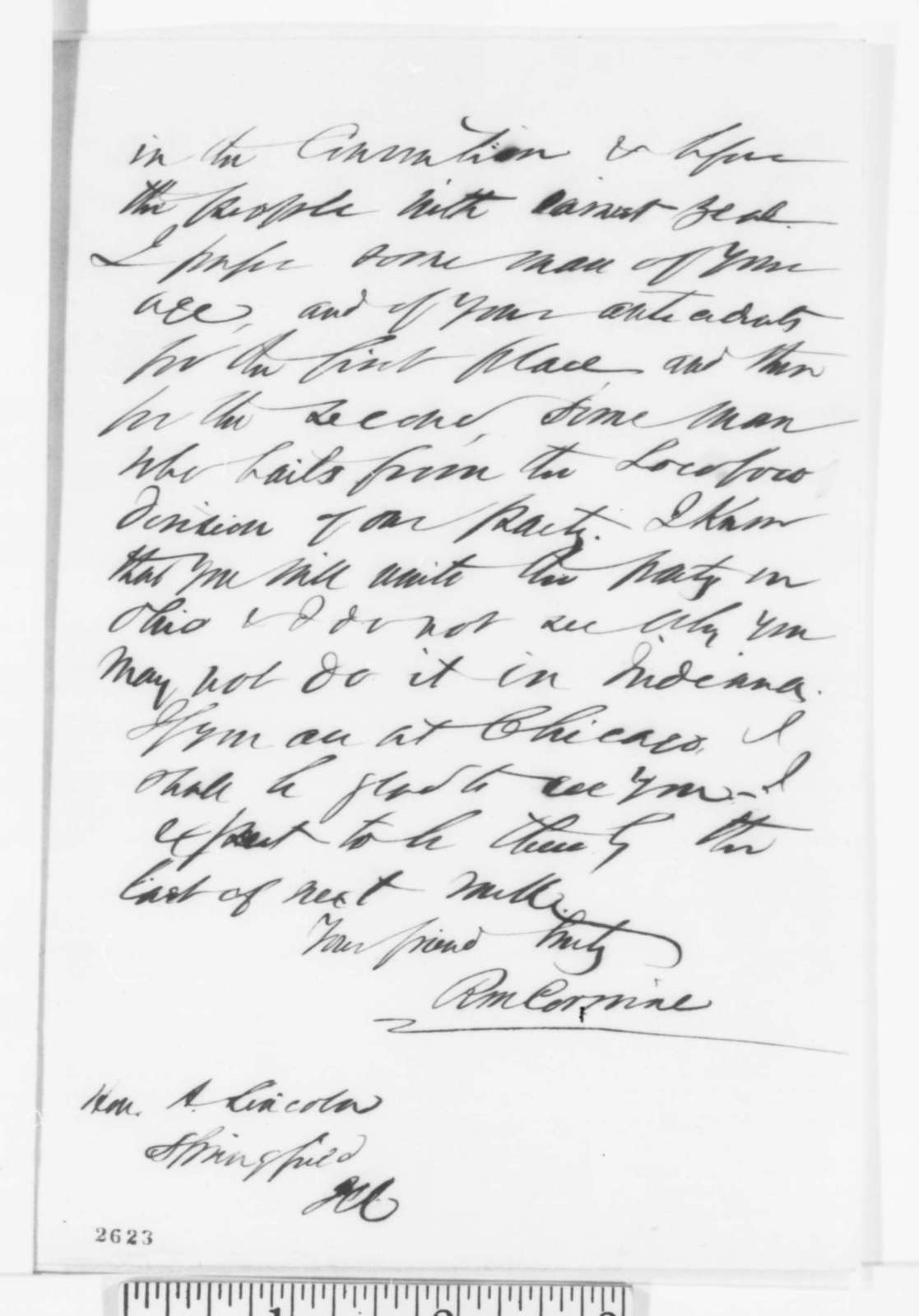 Richard M. Corwine to Abraham Lincoln, Monday, April 30, 1860  (Presidential candidates; with Copy by Abraham Lincoln (precedes original))