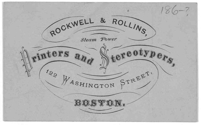Rockwell & rollins. steam power printers and stereotypers, 122 Washington Street. Boston [186?].