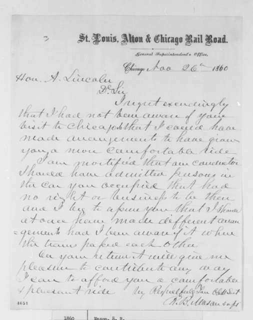 Roswell B. Mason to Abraham Lincoln, Monday, November 26, 1860  (Superintendent of railroad apologizes for not providing better accommodations)