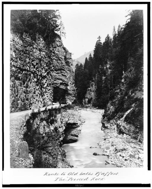"Route to Old Baths, Pfäffers. The ""Peirced Rock"""