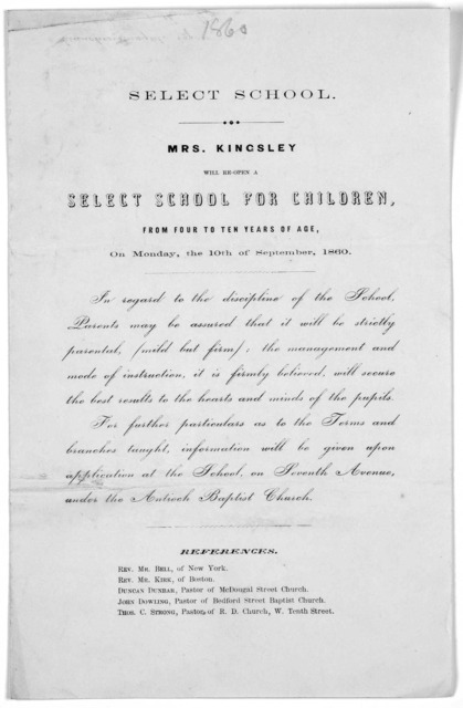 Select school Mrs. Kingsley will re-open a select school for children, from four to ten years of age, on Monday, the 10th of September, 1860.