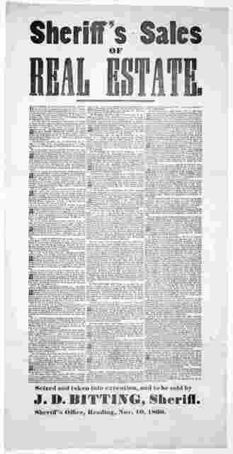 Sheriff's sale of real estate ... Seized and taken into execution, and to be sold by J. D. Bitting, Sheriff. Sheriff's office, Reading. Nov. 10, 1860.
