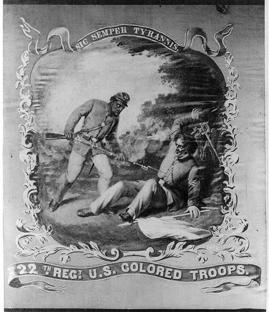 Sic semper tyrannis - 22th Regt. U.S. Colored Troops