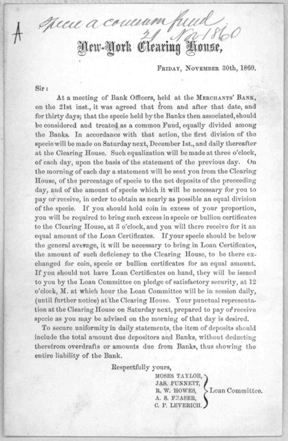 Sir: At a meeting of bank officers, held at the Merchants' bank, on the 21st inst., it was agreed that from and after that date, and for thirty days; that the specie held by the banks then associated, should be considered and treated as a common