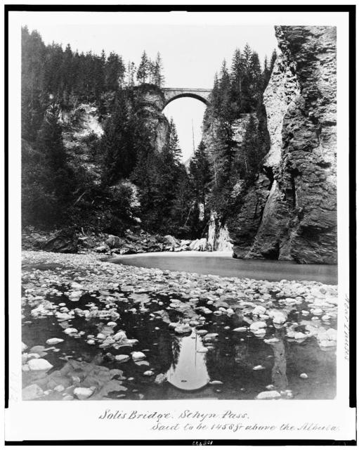 Solis Bridge. Schyn Pass. Said to be 1458 ft. above the Albula