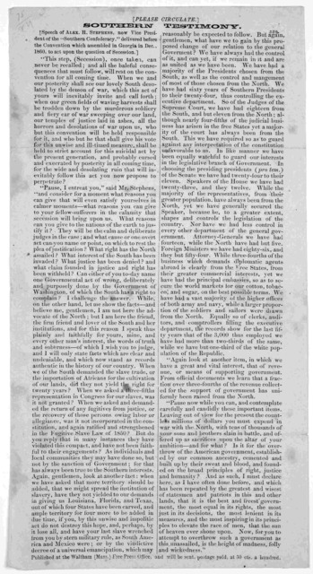 "Southern testimony. Speech of Alex. H. Stephens, now vice president of the ""Southern Confederacy,"" delivered before the Convention which assembled in Georgia in Dec. 1860 to act upon the question of secession ... Published at the Waltham (Mass.)"