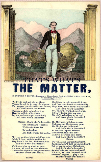 That what's the matter by Stephen C. Foster. New York Charles Magnus [186-].