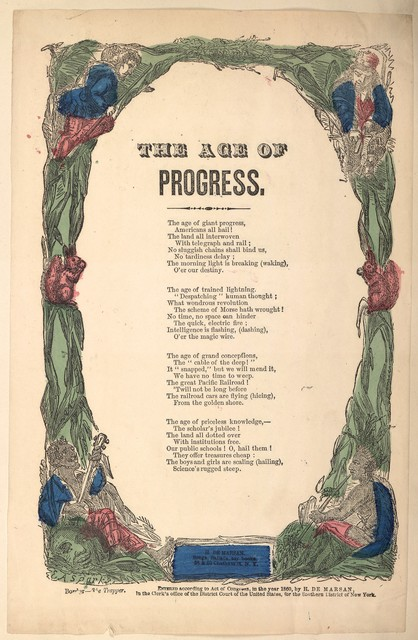 The age of progress. H. De Marsan, Songs, Ballads, &c., 38 & 60 Chatham St., N. Y. [c. 1860]