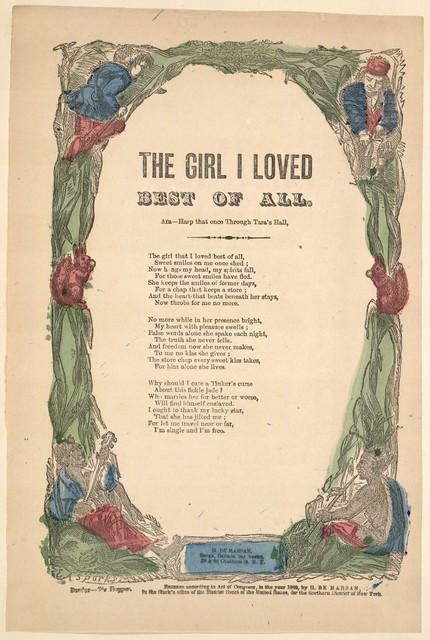 The girl I loved best of all. Air: Harp that once though Tara's Hall. H. De Marsan, Publisher, 38 & 60 Chatham Street, N. Y. [c. 1860]