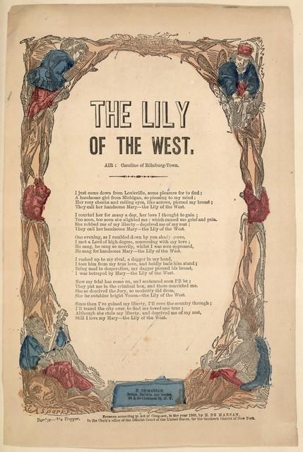 The Lily of the West. Air: Caroline of Edinburg-town. H. De Marsan, Publisher, No. 38 & 60, Chatham Street, N. Y