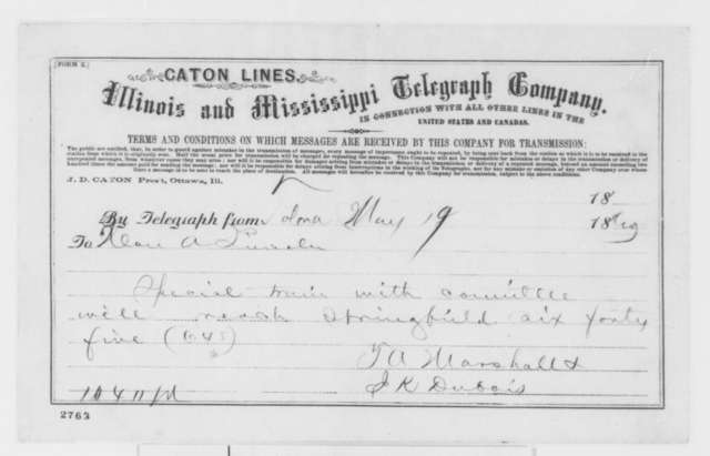 Thomas A. Marshall and Jesse K. Dubois to Abraham Lincoln, Saturday, May 19, 1860  (Telegram; Notification of nomination)