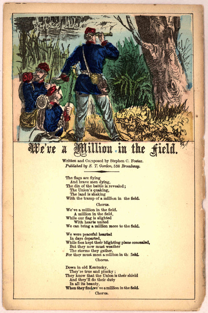 We've a million in the field. Written and composed by Stephen C. Foster. New York Charles Magnus. [186-].