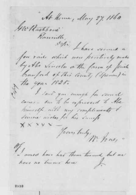William Jones to G. W. Rathbone, Sunday, May 27, 1860  (Sending rails that Lincoln split in 1825)