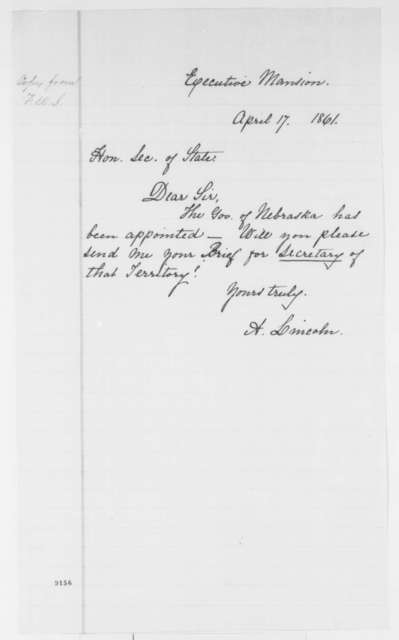 Abraham Lincoln to William H. Seward, Wednesday, April 17, 1861  (Appointment of governor for Nebraska)