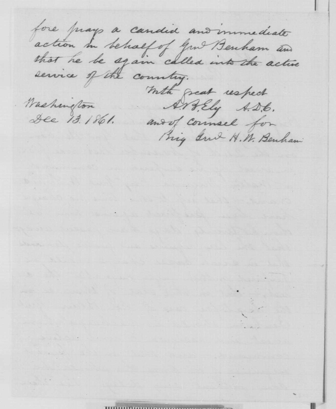 Alfred B. Ely to Abraham Lincoln, Friday, December 13, 1861  (Arrest of Gen. Benham; endorsed by Abraham Lincoln, Dec. 14, 1861; with response from J.L. Lee, Dec 19, 1861 and Gen. McClellan, Dec, 19, 1861)