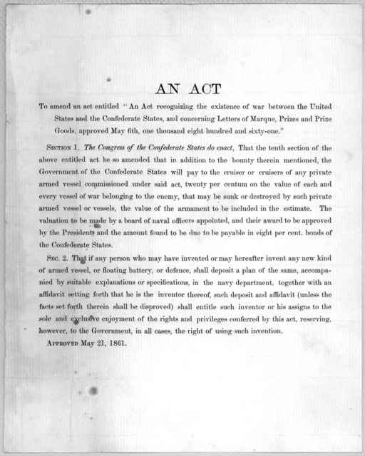 "An act to amend an act entitled. ""An act recognizing the existence of war between the United States and the Confederate states, and concerning letters of marque, prizes, and prize goods, approved May 6th, one thousand eight hundred and sixty-one"