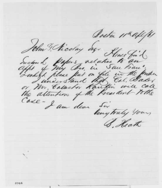 B. Heath to John G. Nicolay, Thursday, April 11, 1861  (Sends papers in support of application)
