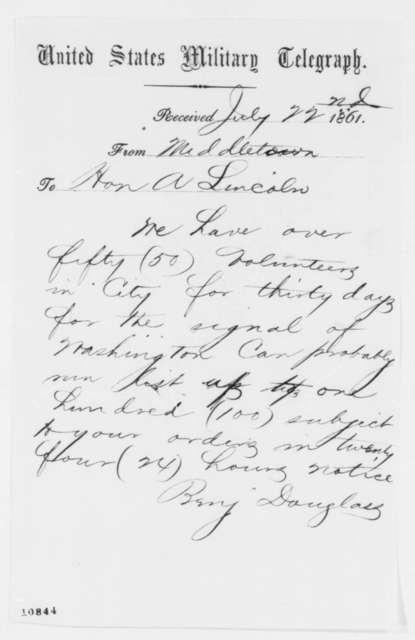 Benjamin Douglas to Abraham Lincoln, Monday, July 22, 1861  (Telegram regarding military affairs)