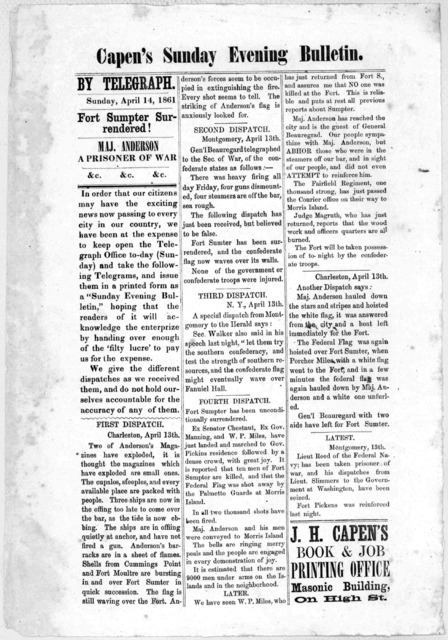 By Telegraph. Sunday, April 14, 1861. Fort Sumpter surrendered! Maj. Anderson a prisoneer of war. &c. &c.&c. ....