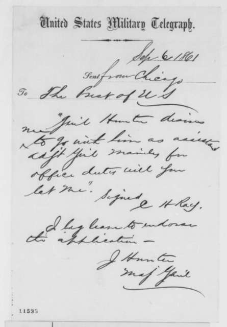 Charles H. Ray to Abraham Lincoln, Friday, September 06, 1861  (Telegram requesting permission to attend Gen. Hunter; endorsed by Hunter)