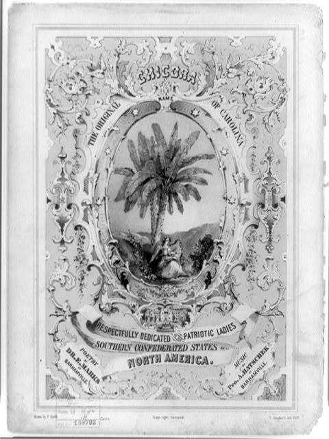 Chicora the original name of Carolina. Respectfully dedicated to the patriotic ladies of the Southern Confederated States of North American