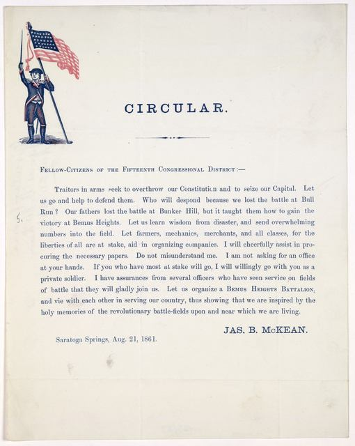 Circular. Fellow-citizens of the fifteenth Congressional district. Traitors in arms seek to overthrow our constitution and to seize our Capital. Let us go and help to defend them .... Jas. B. McKean. Saratoga Springs, Aug. 21, 1861.