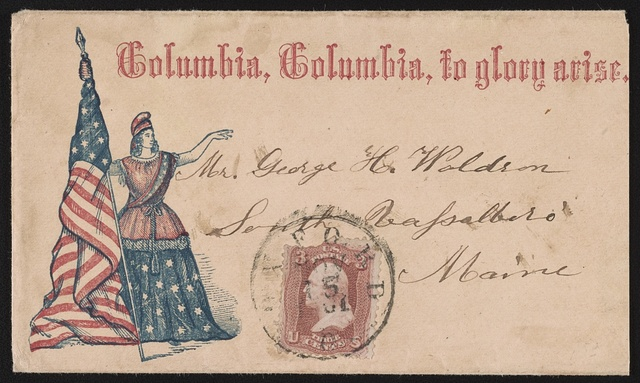 "[Civil War envelope showing Columbia and American flag with message ""Columbia, Columbia, to glory arise""]"