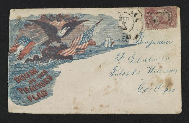 "[Civil War envelope showing eagle with American flag as 7-star Confederate flag is hit by lightning with message ""Doom of the traitors flag""]"