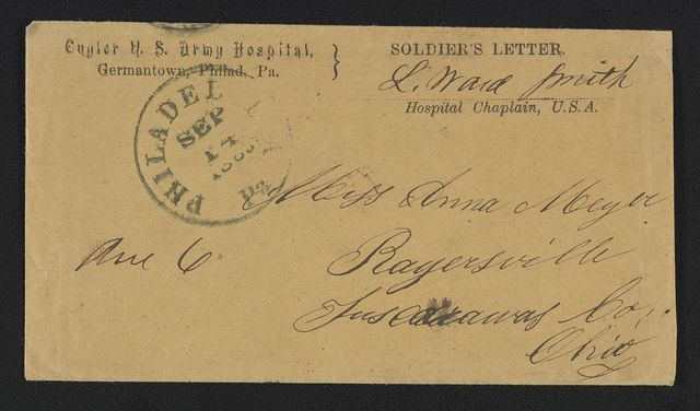 "[Civil War envelope with message ""Soldier's letter"" from Cuyler U.S. Army Hospital, Germantown, Philadelphia, Pennsylvania, signed by L. Ward Smith, Hospital Chaplain]"
