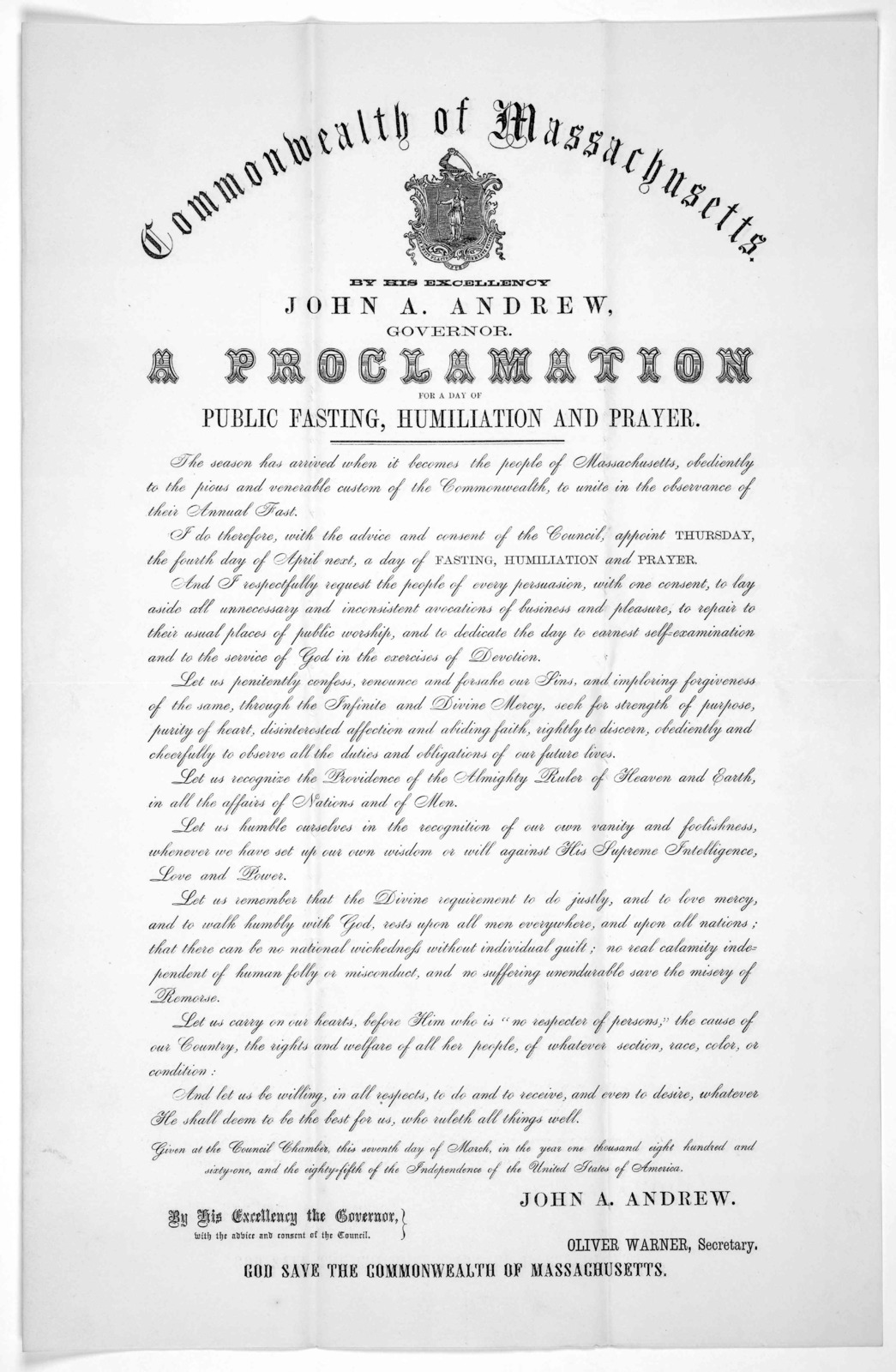 Commonwealth of Massachusetts. By His Excellency, John A. Andrews. Governor. A proclamation for a day of public fasting, humiliation and prayer ... appoint Thursday, the fourth day of April next, a day of fasting, humiliation and prayer ... Give
