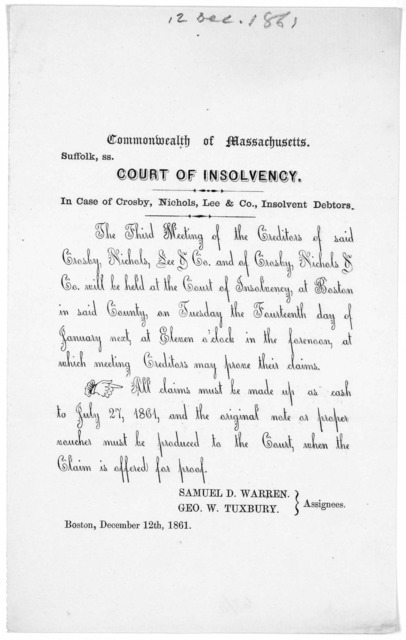 Commonwealth of Massachusetts. Suffolk, ss. Court of insolvency. In case of Crosby, Nichols, Lee & Co. insolvent debtors ... Boston, December 13th, 1861.
