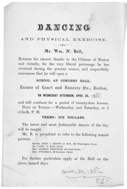 Dancing and physical exercise. Mr. Wm. N. Bell, returns his sincere thanks to the citizens of Boston and vicinity, for the very liberal patronage he has received during the present season, and respectfully announces that he will open a school at