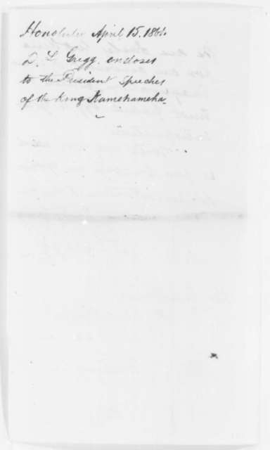 David L. Gregg to Abraham Lincoln, Monday, April 15, 1861  (Support from Hawaii)