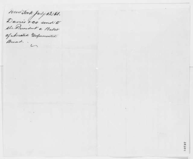 Davies & Co. to Abraham Lincoln, Friday, July 12, 1861  (Sends unfermented bread)