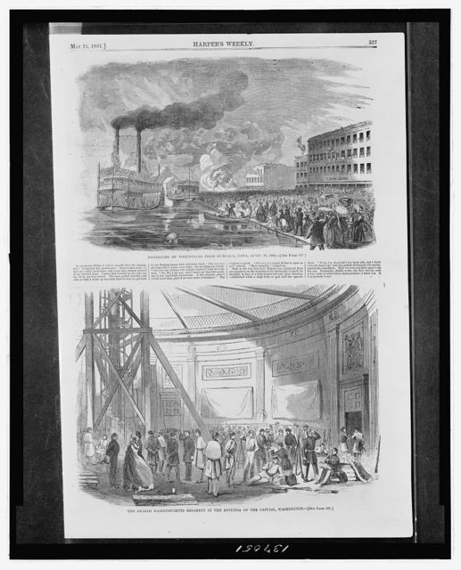 Departure of volunteers from Duqubue, Iowa, April 22, 1861 / Hy. The Eighth Massachusetts Regiment in the rotunda of the Capitol, Washington.