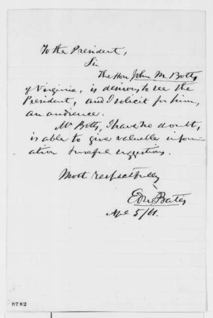 Edward Bates to Abraham Lincoln, Friday, April 05, 1861  (Meeting with John M. Botts)